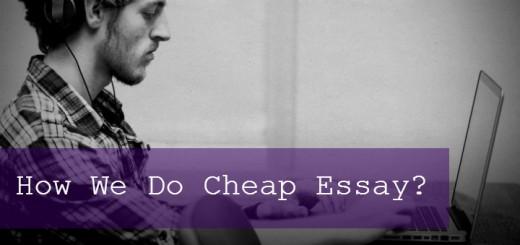 How We Do Cheap Essay?